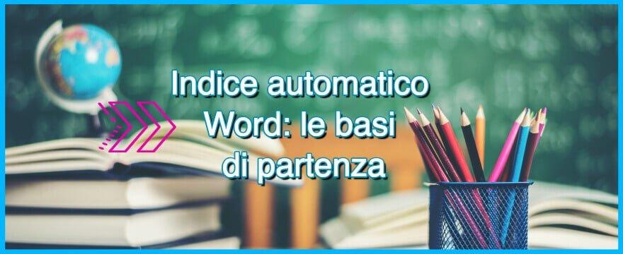 Indice automatico Word: le basi di partenza